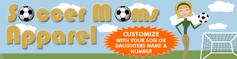 Click on any product to customize your own Soccer Moms t-shirt or product Custom Shirts & Apparel